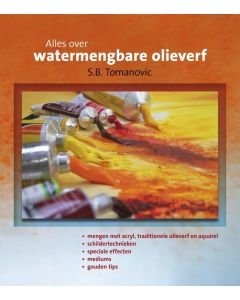 Alles over watervermengbare olieverf, door S.B. Tomanovic